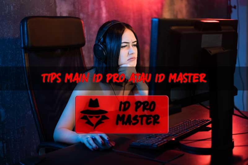 TIPS MAIN ID PRO ATAU ID MASTER